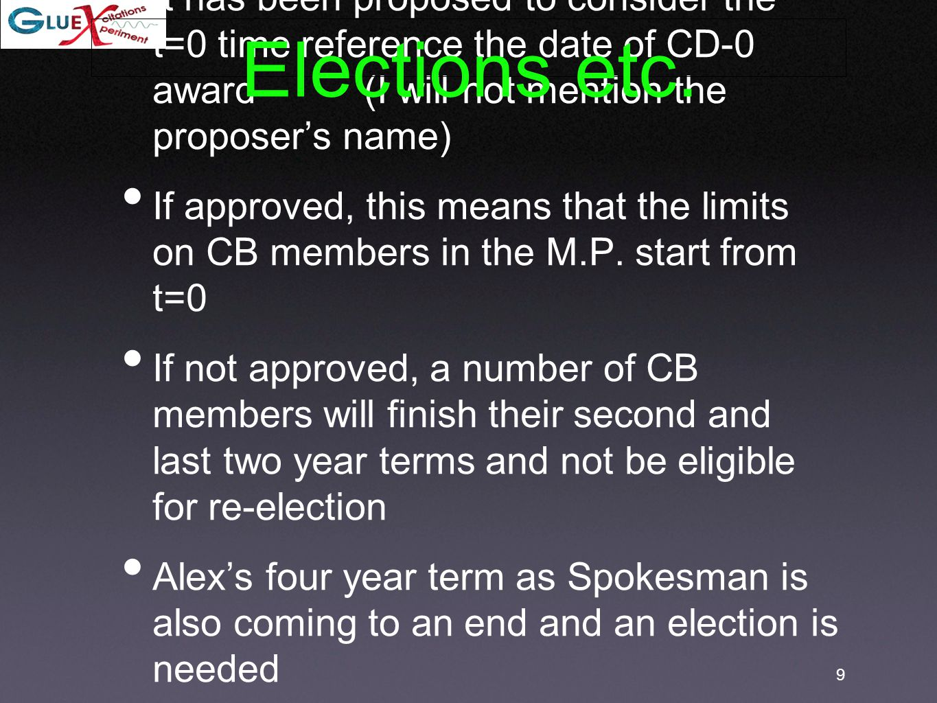 9 It has been proposed to consider the t=0 time reference the date of CD-0 award (I will not mention the proposer's name) If approved, this means that the limits on CB members in the M.P.