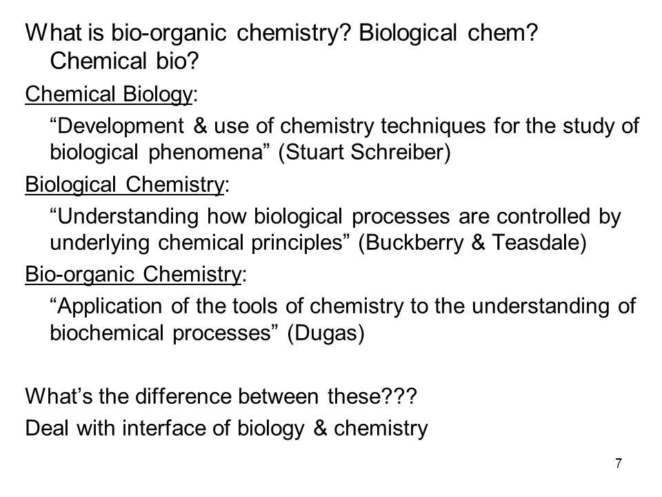 7 What is bio-organic chemistry. Biological chem.