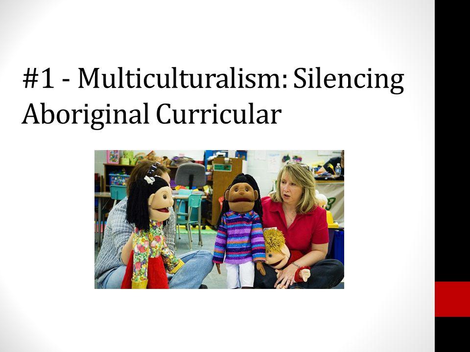 #1 - Multiculturalism: Silencing Aboriginal Curricular