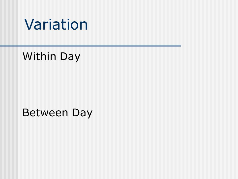 Variation Within Day Between Day