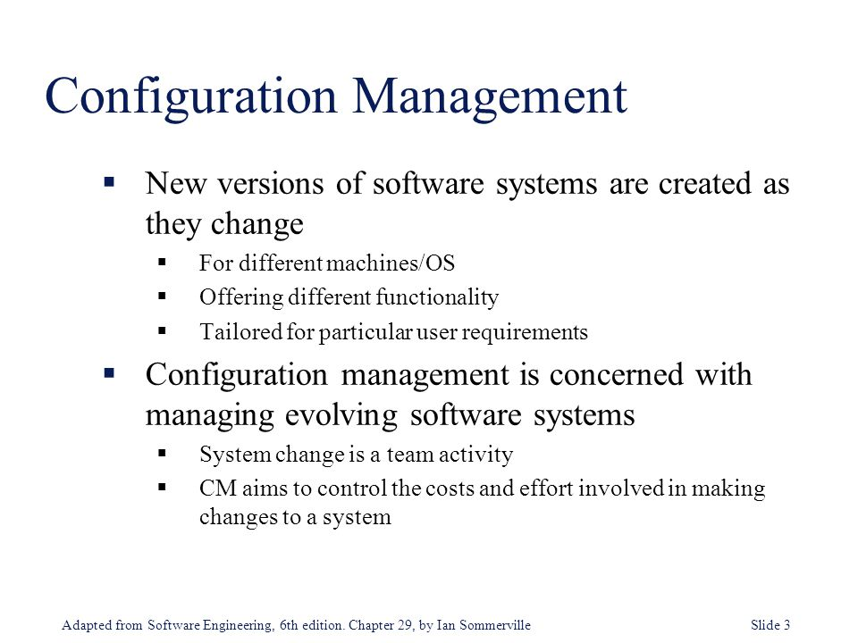 Adapted from Software Engineering, 6th edition. Chapter 29, by Ian Sommerville Slide 3  New versions of software systems are created as they change 