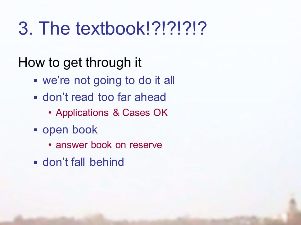 3. The textbook! ! ! !.