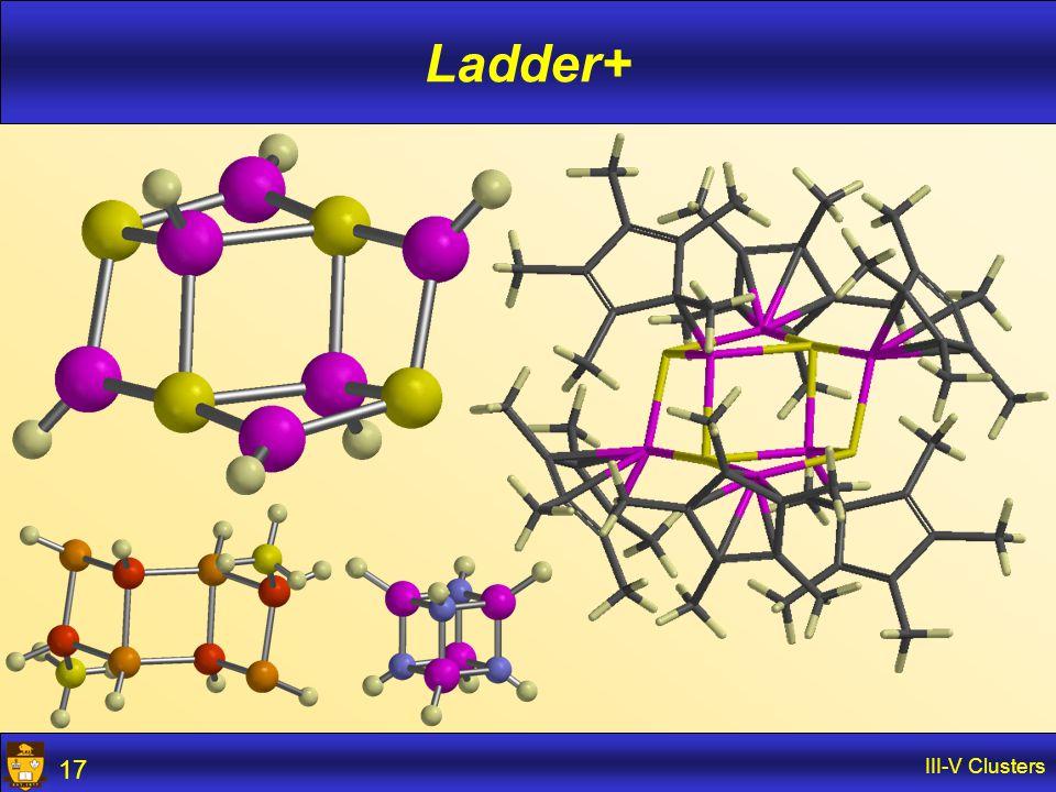 III-V Clusters 17 Ladder+