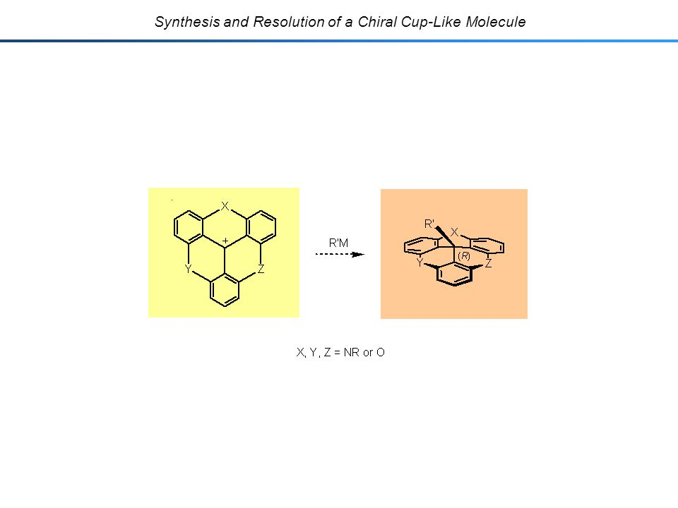 Synthesis and Resolution of a Chiral Cup-Like Molecule