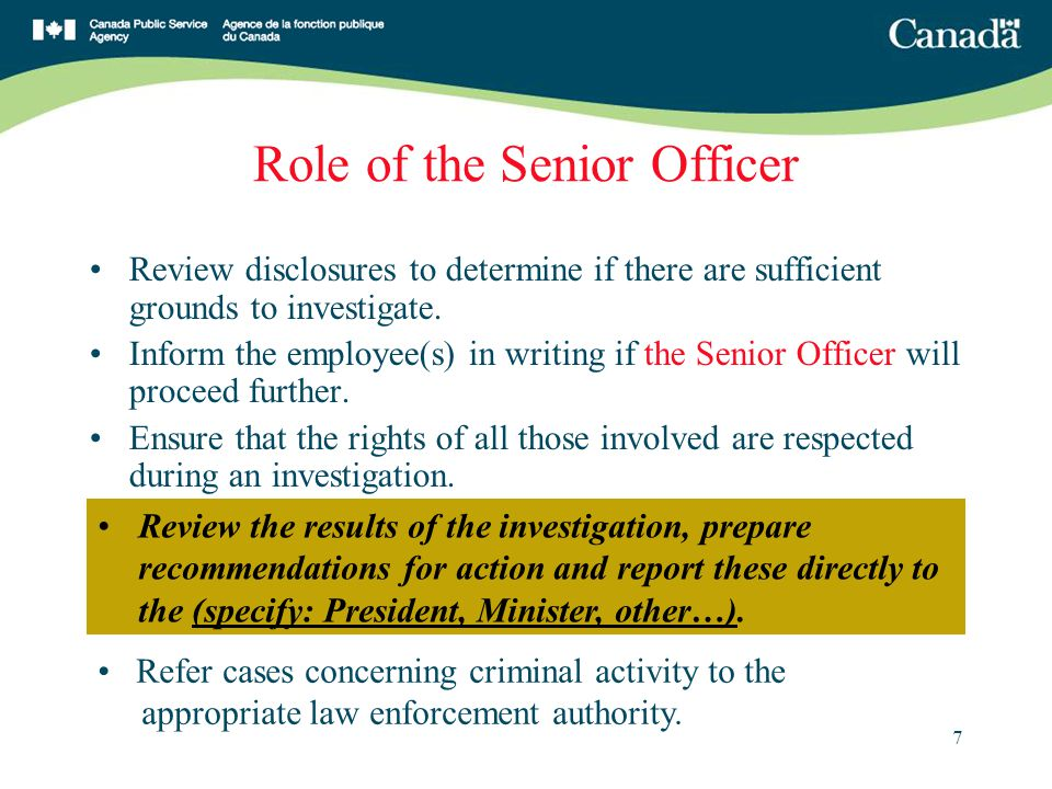 7 Role of the Senior Officer Review disclosures to determine if there are sufficient grounds to investigate.