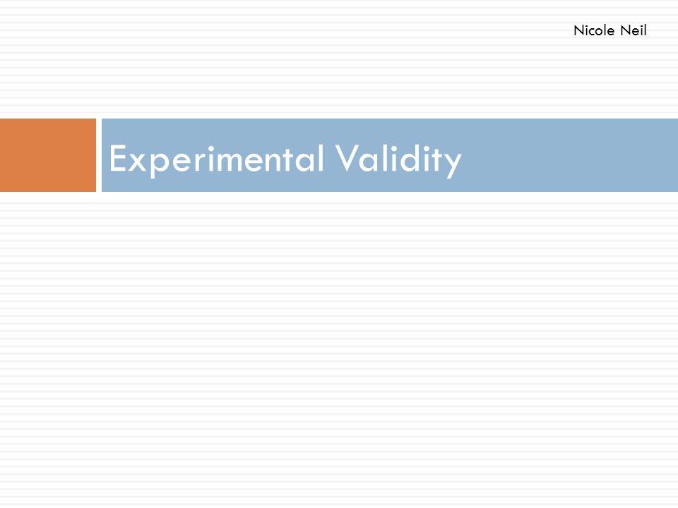 Experimental Validity Nicole Neil