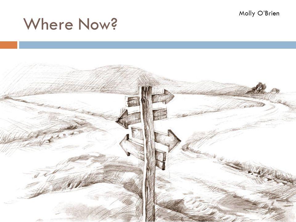 Where Now? Molly O'Brien