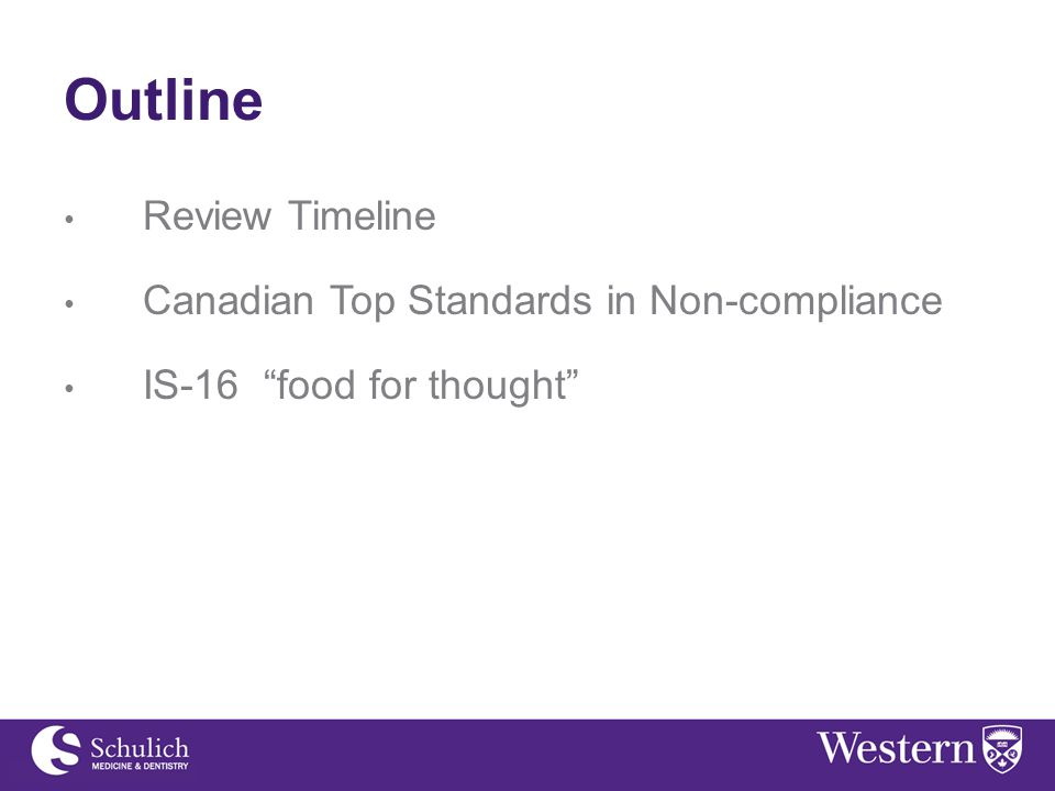 Outline Review Timeline Canadian Top Standards in Non-compliance IS-16 food for thought