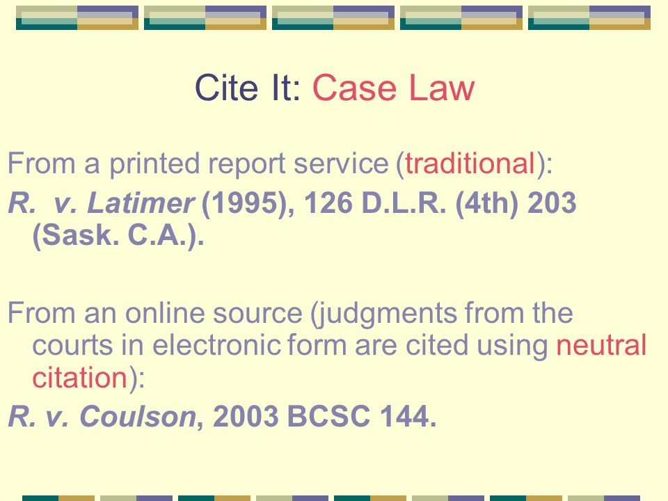 Cite It: Case Law From a printed report service (traditional): R.
