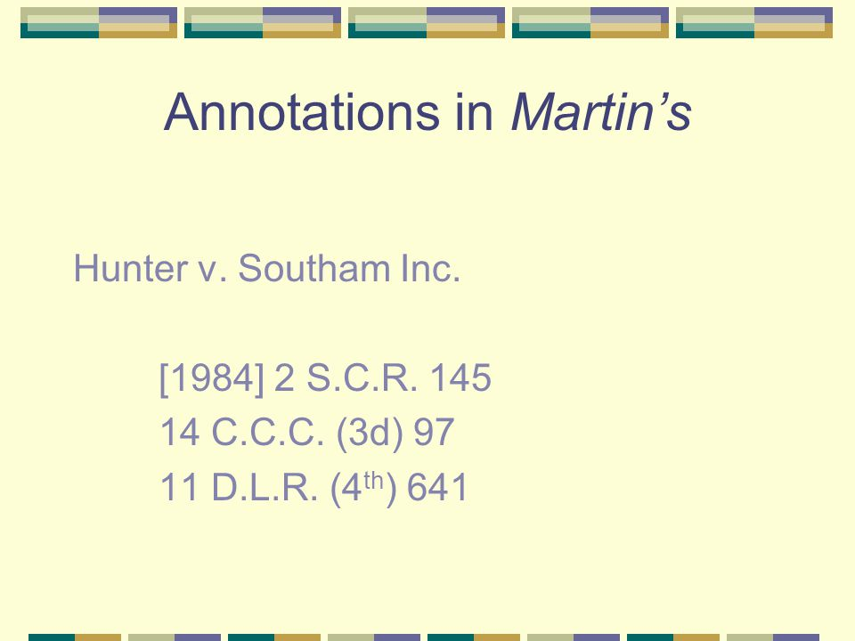 Annotations in Martin's Hunter v. Southam Inc. [1984] 2 S.C.R.