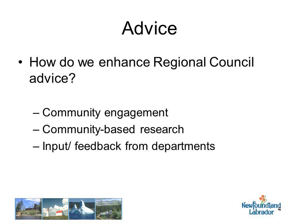 4 Advice How do we enhance Regional Council advice.