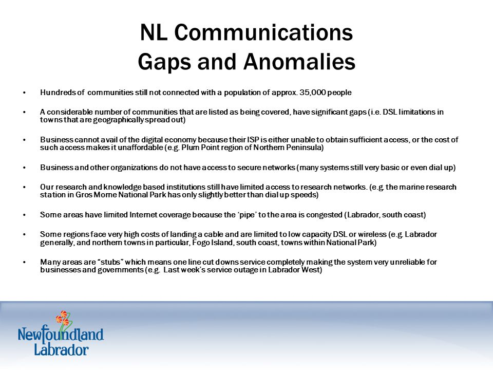 NL Communications Gaps and Anomalies Hundreds of communities still not connected with a population of approx.
