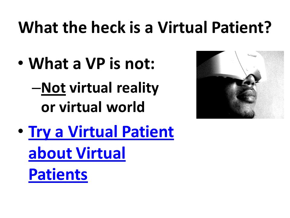 What the heck is a Virtual Patient.