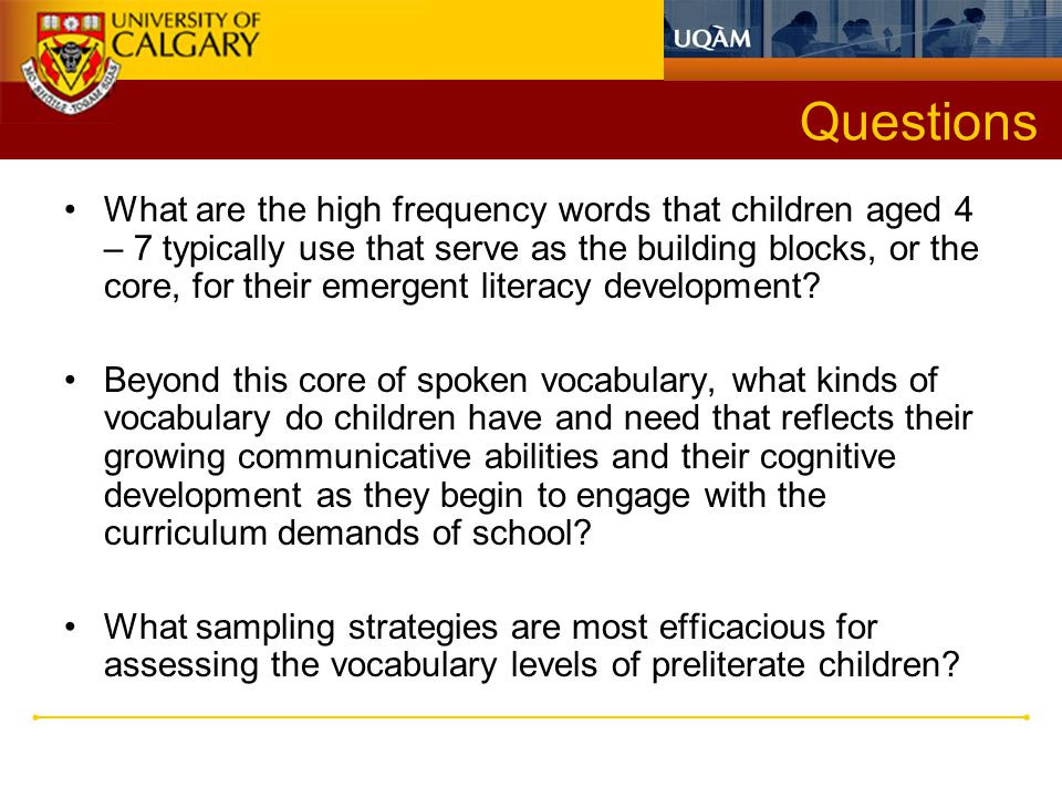 What We Know Children use the first 250 words to communicate around 75 – 80% in their every day talk.