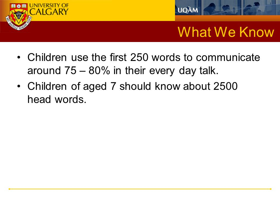 What We Want to Know We want to know how to sample and profile a child's output to tell us whether they are over dependent on the first 250 words and whether the remaining words reflect a good distribution of the words in the increasingly higher vocabulary bands (10 bands of 250 words each).