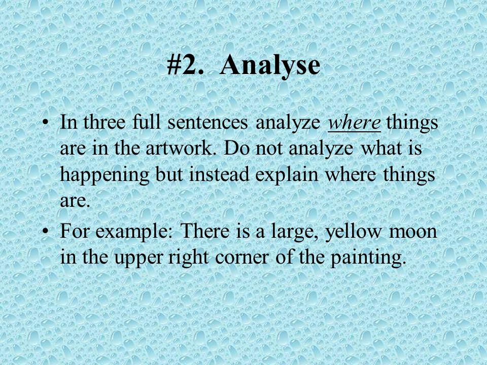 #2. Analyse In three full sentences analyze where things are in the artwork.