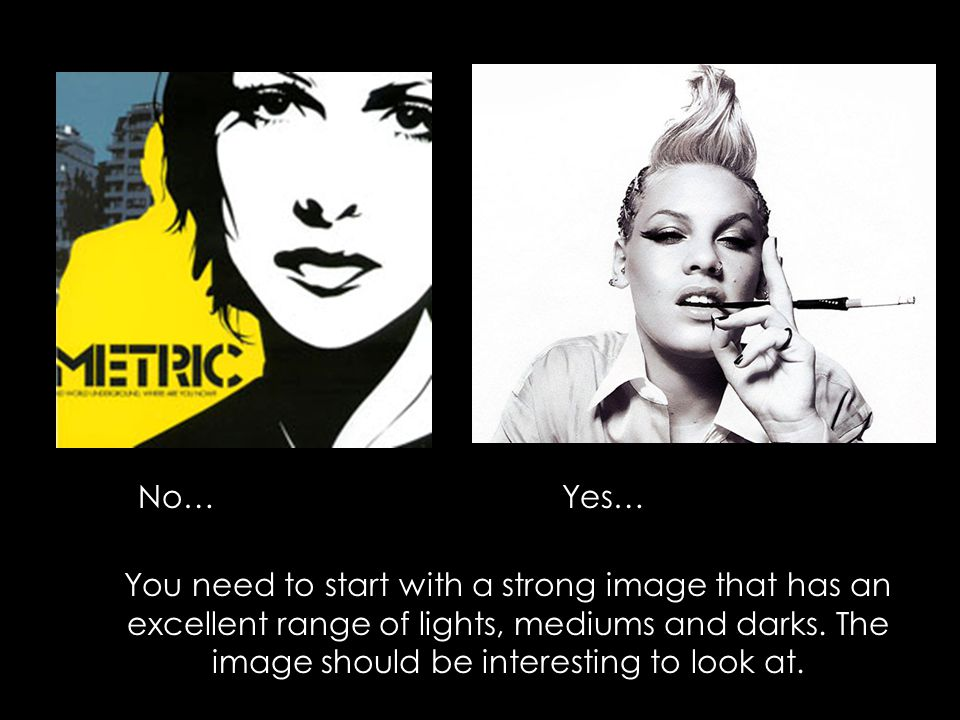 No…Yes… You need to start with a strong image that has an excellent range of lights, mediums and darks.