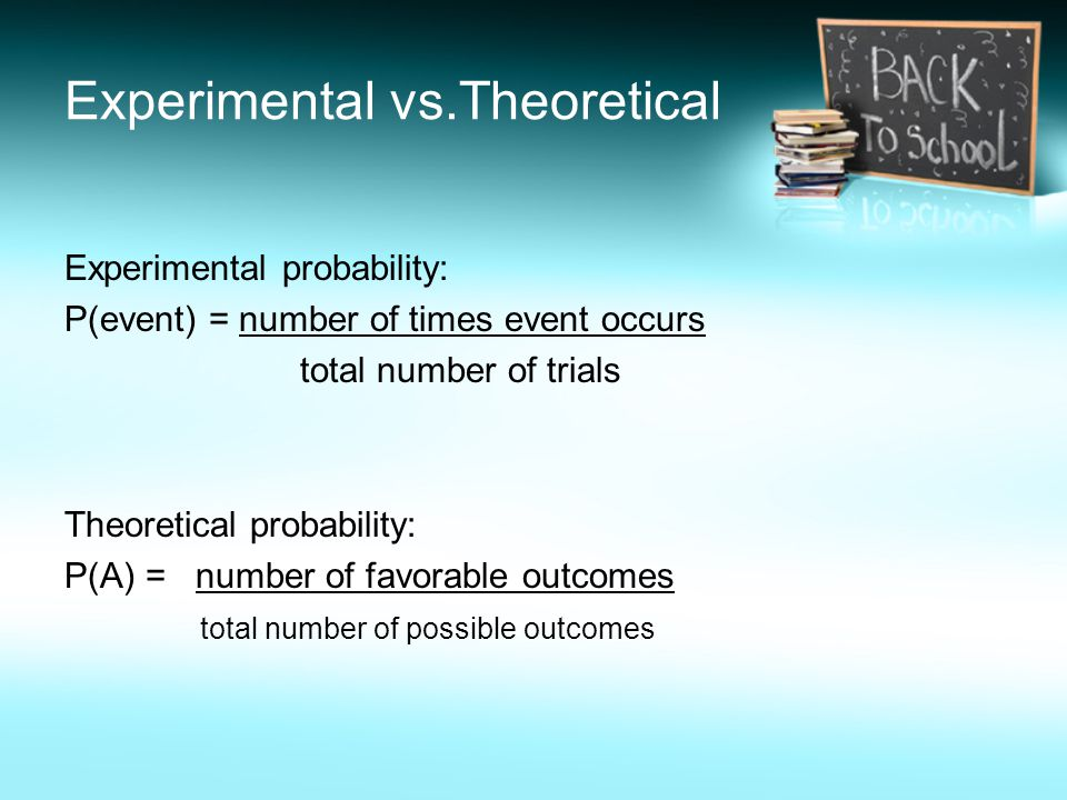 Experimental Vs. Theoretical Probability