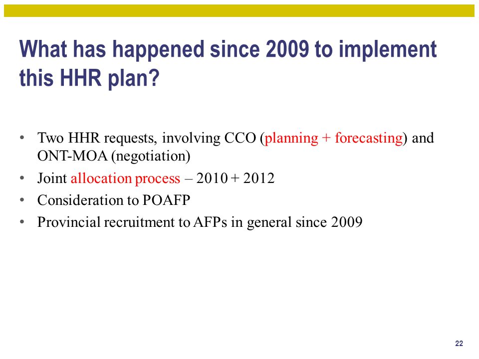 What has happened since 2009 to implement this HHR plan? Two HHR requests, involving CCO (planning + forecasting) and ONT-MOA (negotiation) Joint allo