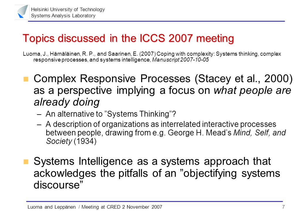 Helsinki University of Technology Systems Analysis Laboratory 7Luoma and Leppänen / Meeting at CRED 2 November 2007 Topics discussed in the ICCS 2007