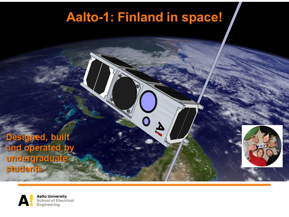 Aalto-1: Finland in space! Designed, built and operated by undergraduate students