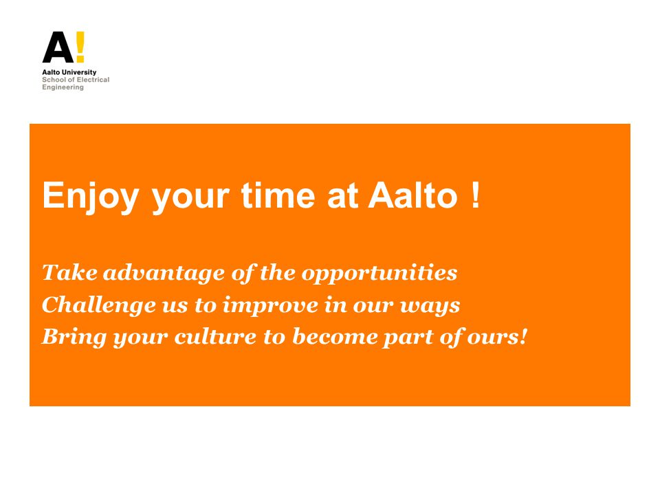 Enjoy your time at Aalto .
