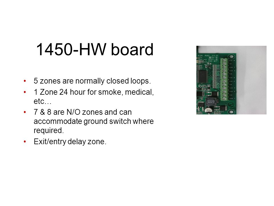 1450-HW board 5 zones are normally closed loops.
