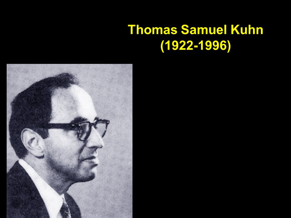 Thomas Samuel Kuhn (1922-1996)