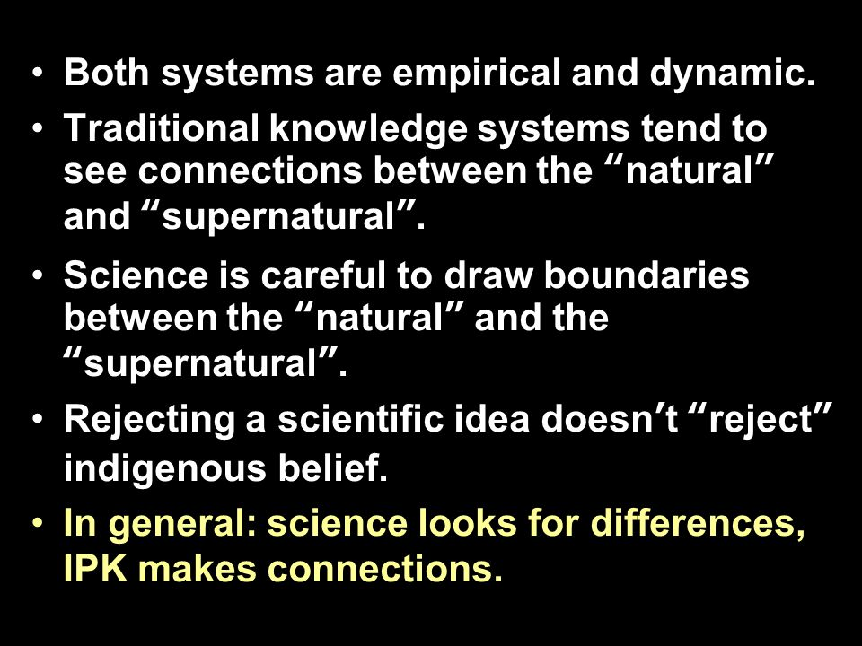 Both systems are empirical and dynamic.