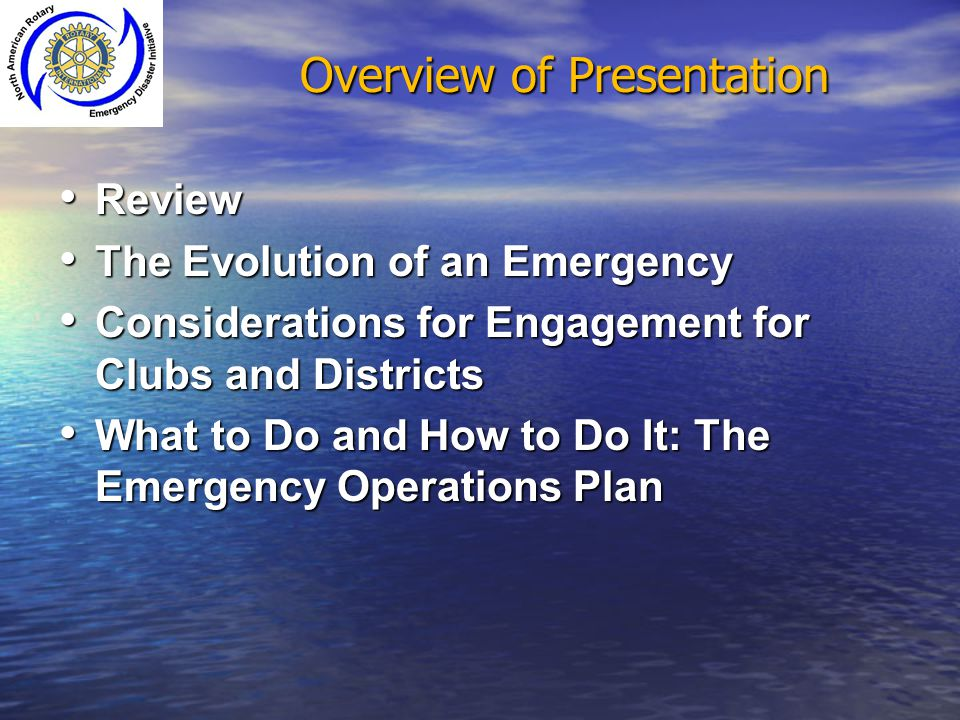 Overview of Presentation Review Review The Evolution of an Emergency The Evolution of an Emergency Considerations for Engagement for Clubs and Distric