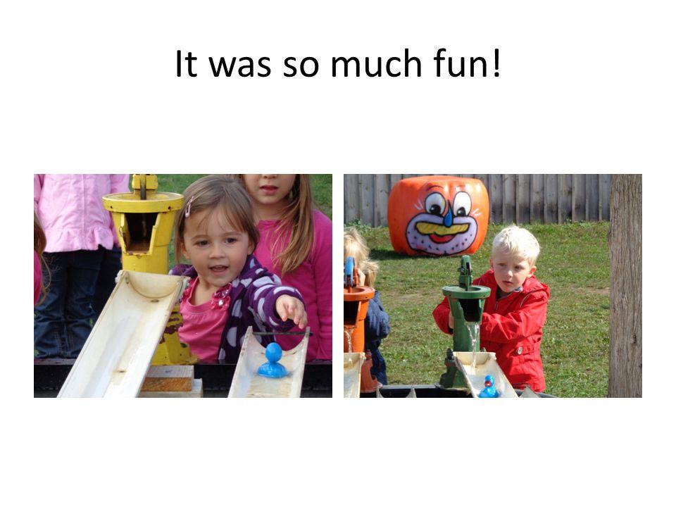 It was so much fun!