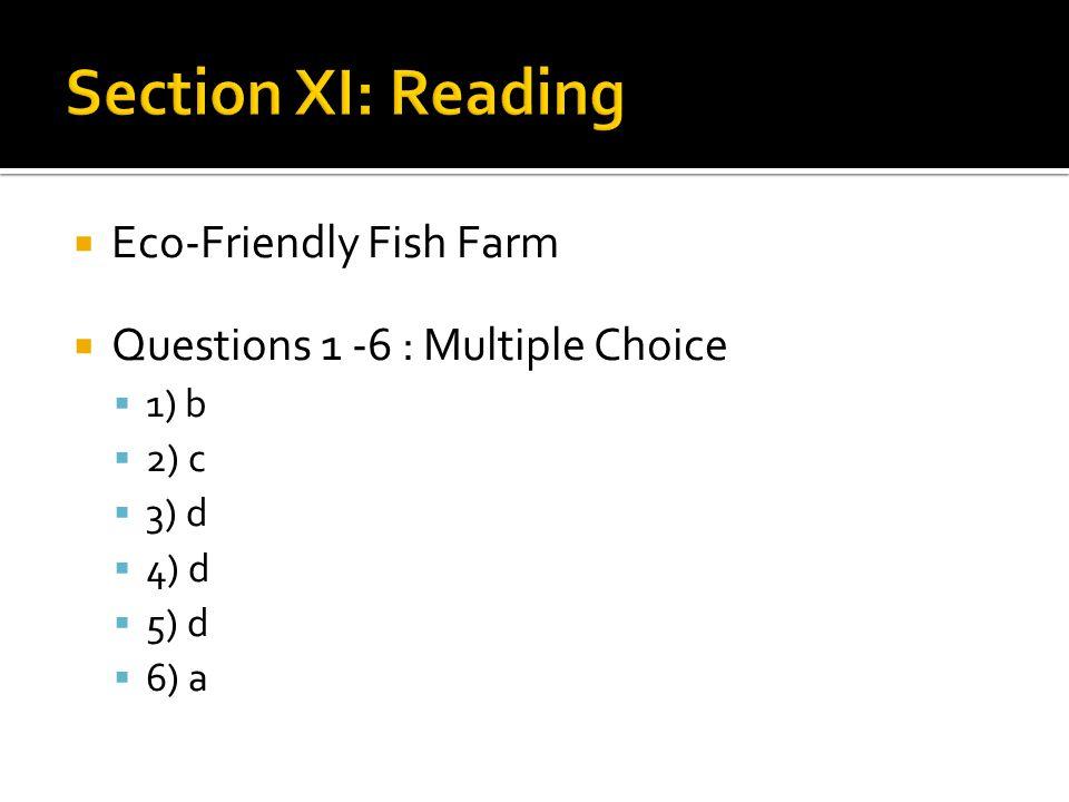  Eco-Friendly Fish Farm  Questions 1 -6 : Multiple Choice  1) b  2) c  3) d  4) d  5) d  6) a