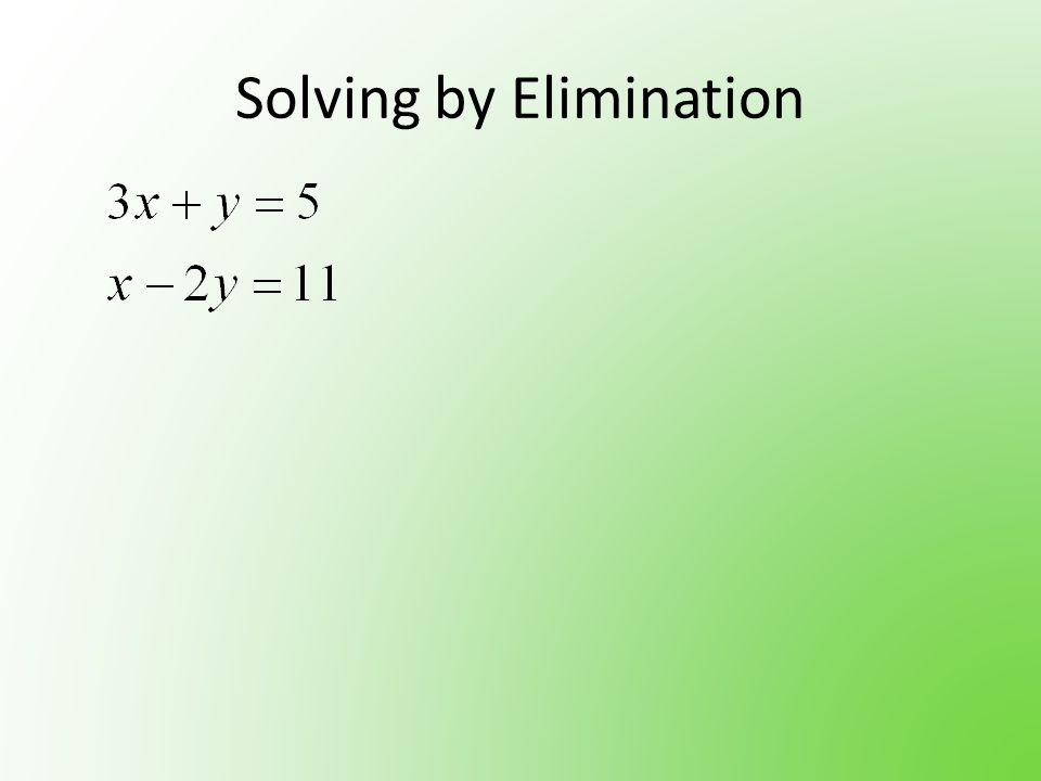 Solving by Elimination