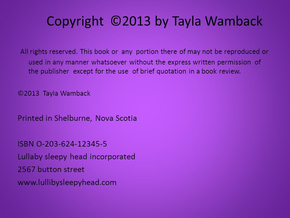 Copyright ©2013 by Tayla Wamback All rights reserved.