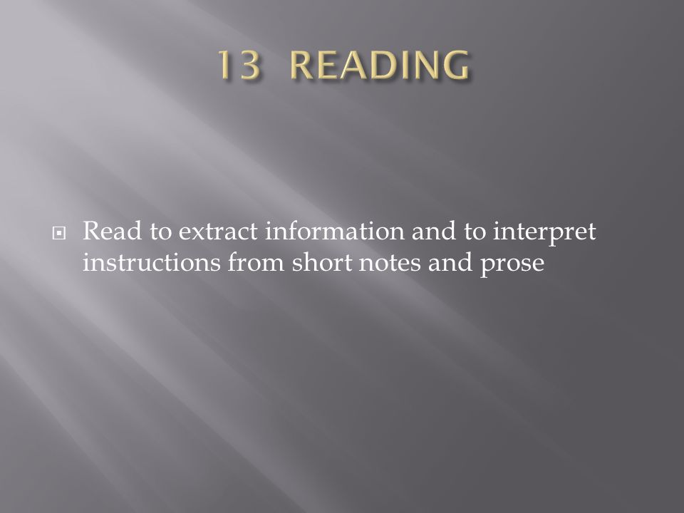  Read to extract information and to interpret instructions from short notes and prose