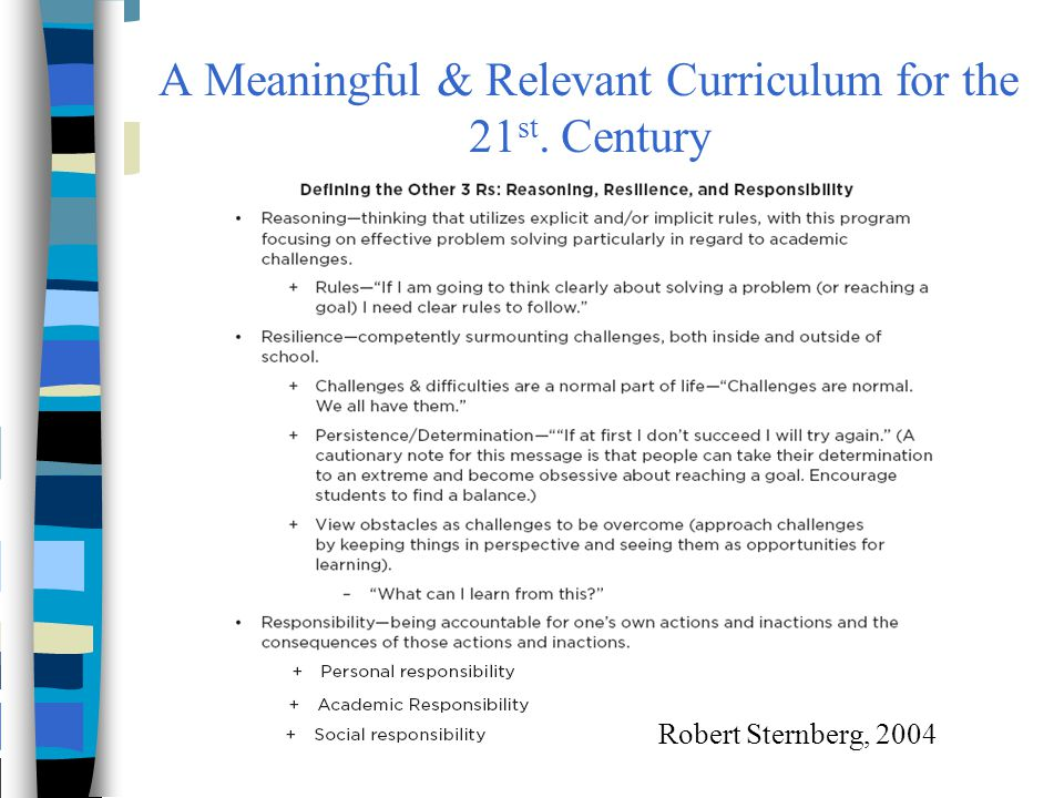 A Meaningful & Relevant Curriculum for the 21 st. Century Robert Sternberg, 2004