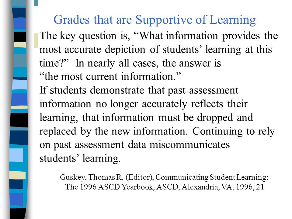 """The key question is, """"What information provides the most accurate depiction of students' learning at this time?"""" In nearly all cases, the answer is """"t"""
