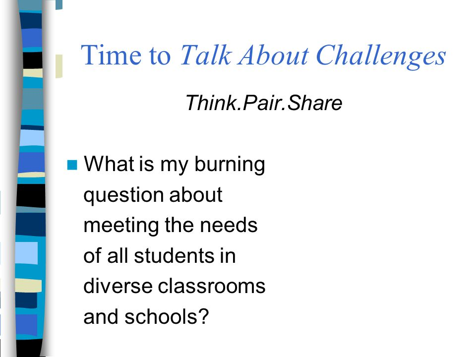 Time to Talk About Assessment Does tiering have application to the students I am teaching.