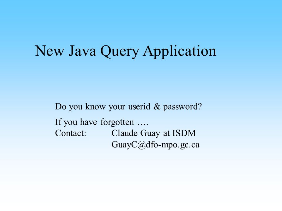 New Java Query Application Do you know your userid & password.
