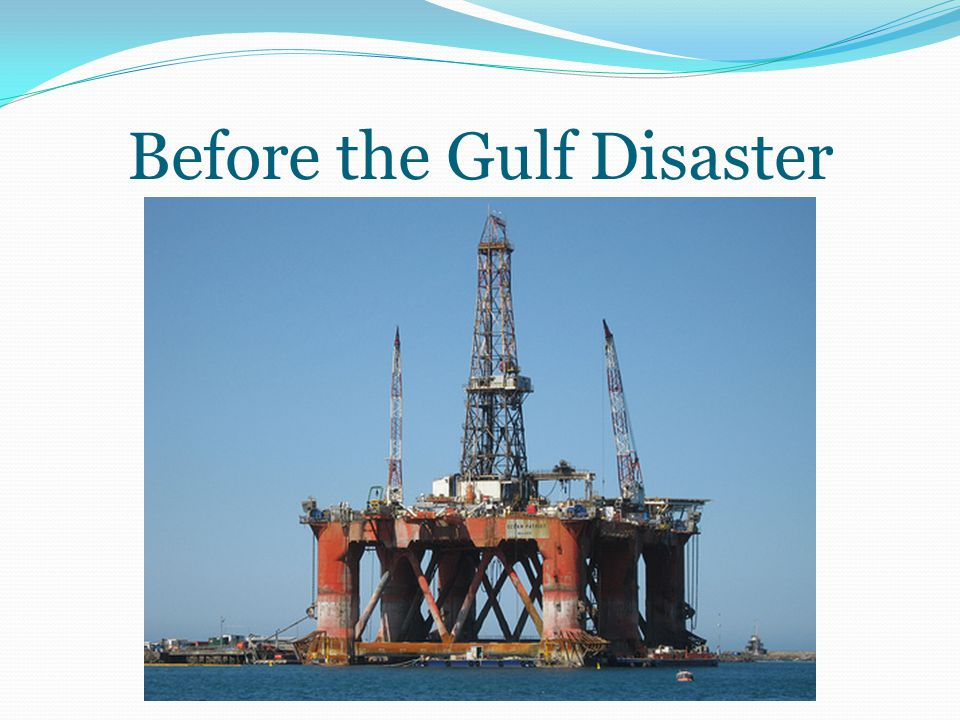 Before the Gulf Disaster
