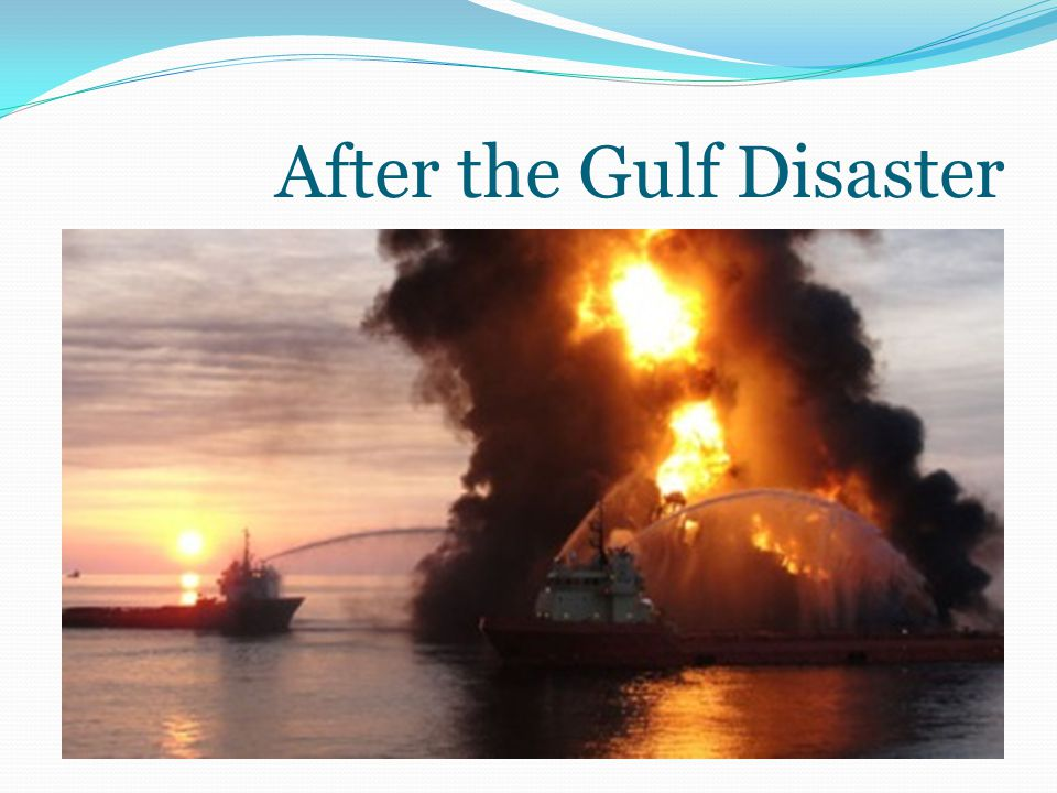 After the Gulf Disaster
