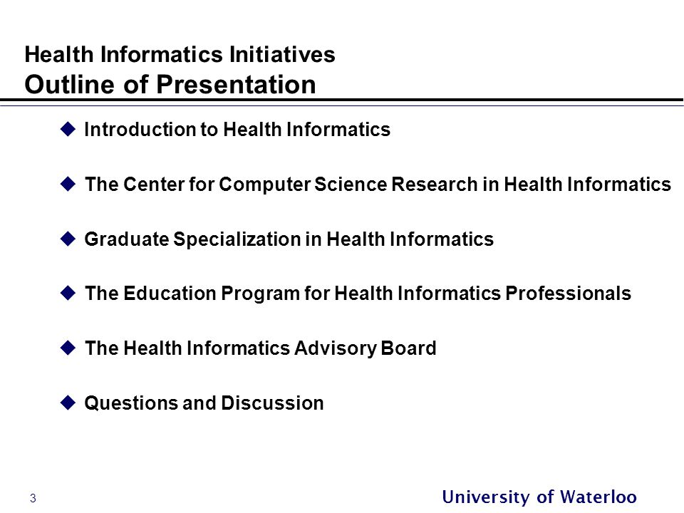 24 University of Waterloo Computer Science Department The Health Informatics Advisory Board