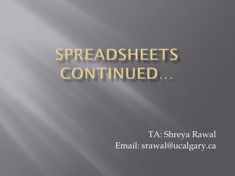 TA: Shreya Rawal Email: srawal@ucalgary.ca