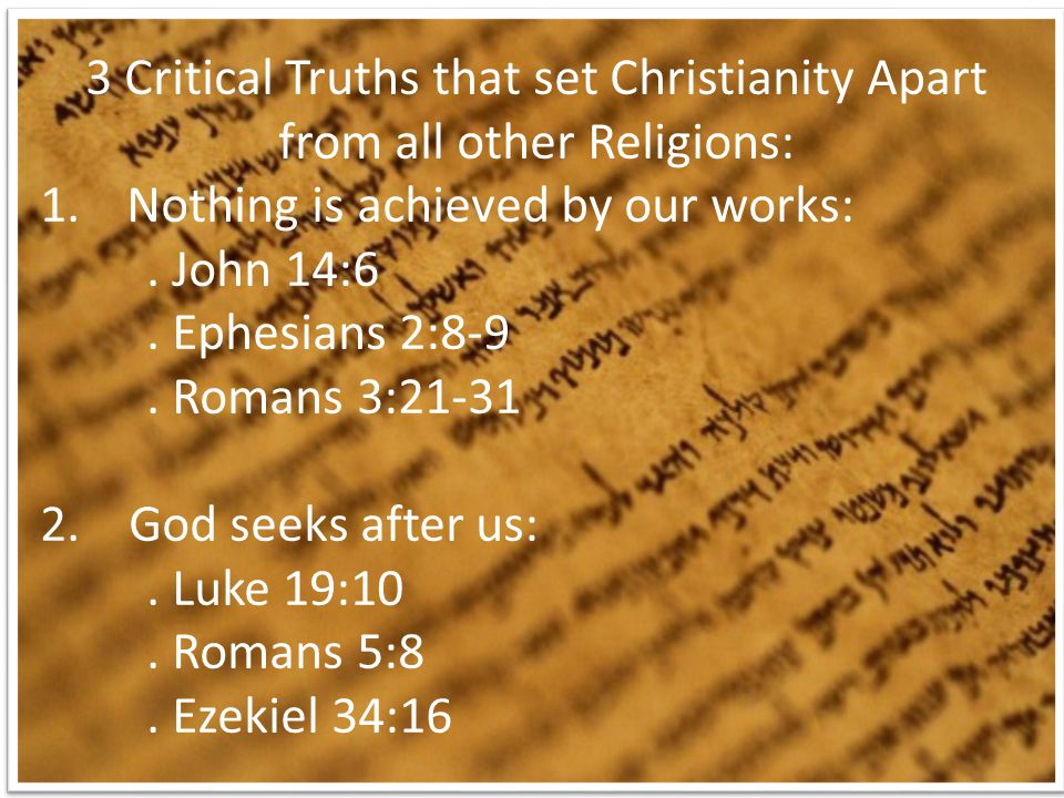 3 Critical Truths that set Christianity Apart from all other Religions: 1.Nothing is achieved by our works:.
