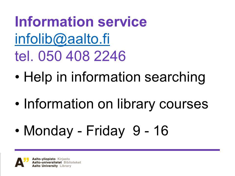 Information service infolib@aalto.fi tel.