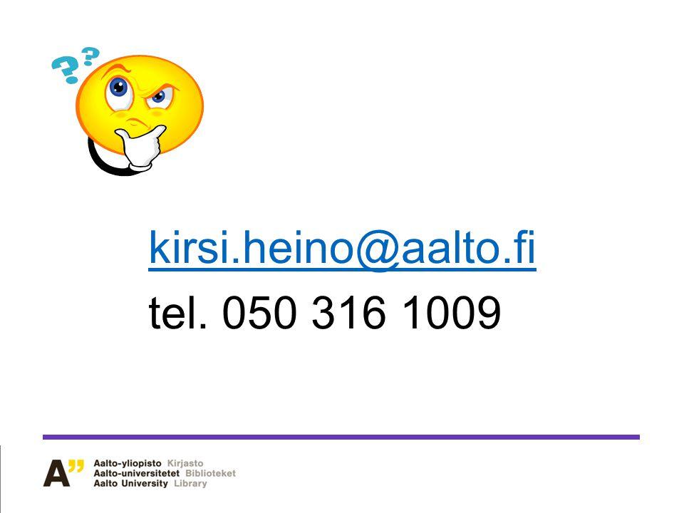 kirsi.heino@aalto.fi tel. 050 316 1009