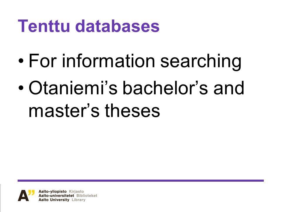 Tenttu databases For information searching Otaniemi's bachelor's and master's theses