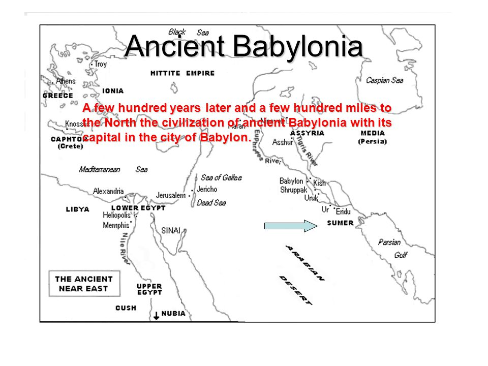 Ancient Babylonia A few hundred years later and a few hundred miles to the North the civilization of ancient Babylonia with its capital in the city of Babylon.