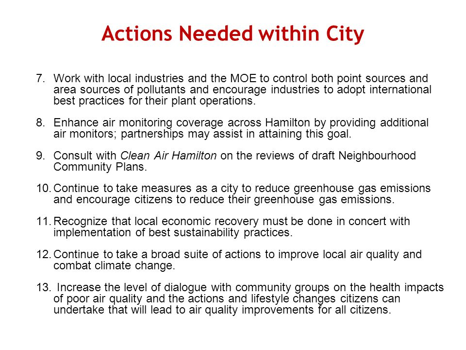 Actions Needed within City 7.Work with local industries and the MOE to control both point sources and area sources of pollutants and encourage industries to adopt international best practices for their plant operations.