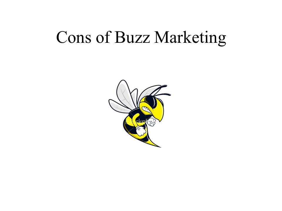 Cons of Buzz Marketing